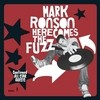 Here Comes The Fuzz Mark Ronson