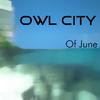Of June Owl City