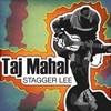 Stagger Lee Taj Mahal