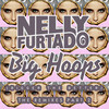 Big Hoops (Bigger The Better) (Remixes) Nelly Furtado