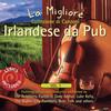 La Migliore Collezione Di Canzoni Irlandese Da Pub, Vol. 1 Various Artists