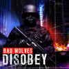 Disobey Bad Wolves