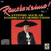 Rancherisimo, Vol. 1 Antonio Aguilar