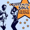 Dynamite Soul: The Best Of Memphis Soul, R&B And Rare Groove Various Artists