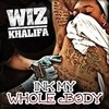 Ink My Whole Body (Single) Wiz Khalifa