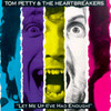Let Me Up (I've Had Enough) Tom Petty & The Heartbreakers