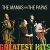 Greatest Hits: The Mamas & The Papas The Mamas & The Papas
