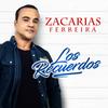 Los Recuerdos Zacarias Ferreira