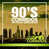 Club Corridos Presenta 90's Corridos Historias Verdaderas: S Various Artists