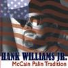 Mccain Palin Tradition (Single) Hank Williams Jr.