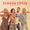 Summer Fever Little Big Town