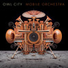 Mobile Orchestra Owl City