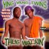 Thug Walkin' Ying Yang Twins