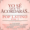 Yo Se Que Te Acordaras - Pop Latino Various Artists