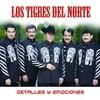 Detalles Y Emociones Los Tigres Del Norte