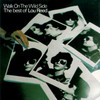 Walk On The Wild Side: The Best Of Lou Reed Lou Reed