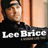 A Woman Like You (Single) Lee Brice