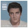 I Am An Elvis Fan Elvis Presley