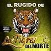 El Rugido...De Los Tigres Del Norte Los Tigres Del Norte
