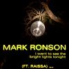 I Want To See The Bright Lights Tonight (with Raissa) Mark Ronson