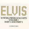 50 Worldwide Gold Hits Vol 1, Part 1 & Part 2 Elvis Presley