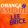 Orange Empire (Single) Lee Brice