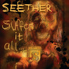 Suffer It All (Single) Seether