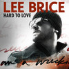Hard To Love (Acoustic) Lee Brice