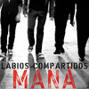 Labios Compartidos (Single) Mana