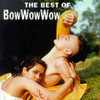 The Best Of Bow Wow Wow Bow Wow Wow