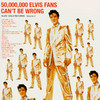 50,000,000 Elvis Fans Can't Be Wrong Elvis Presley