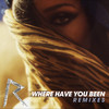Where Have You Been (Remixes) Rihanna