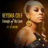 Enough Of No Love (Single) Keyshia Cole