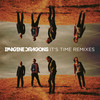 It's Time (Remixes) Imagine Dragons