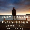 Every Storm (Runs Out Of Rain) (Single) Gary Allan