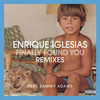 Finally Found You (Remixes) Enrique Iglesias