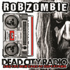 Dead City Radio And The New Gods Of Supertown (Single) Rob Zombie