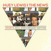 Sports 30th Anniversary Deluxe Huey Lewis And The News