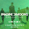Radioactive (Grouplove & Captain Cuts Remix) Imagine Dragons
