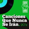 Canciones Que Nunca Se Irán. Los 90 Various Artists