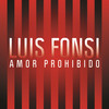Amor Prohibido (Single) Luis Fonsi