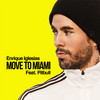 Move To Miami (With Pitbull) Enrique Iglesias