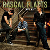 Why Wait (Single) Rascal Flatts