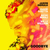 Goodbye (with David Guetta, Nicki Minaj & Willy William) Jason Derulo