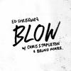 BLOW (with Chris Stapleton & Bruno Mars) Ed Sheeran