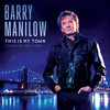 This Is My Town: Songs Of New York Barry Manilow