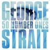 50 Number Ones George Strait