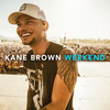 Weekend Kane Brown
