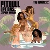 Options (The Remixes 2) Pitbull