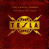 Time's Makin / Best Of Tesla